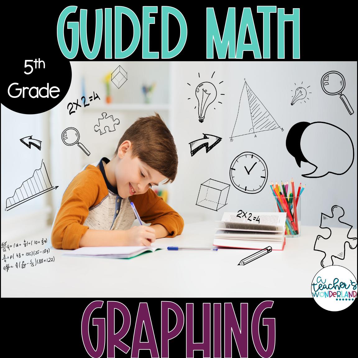 Fifth Grade *Guided Math* - Graphing - A Teacher's Wonderland